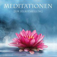 Meditationen zur Selbstheilung